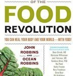 Voices of the Food Revolution: You Can Heal Your Body and Your World─With Food! (Sustainable Agriculture Book, for Readers of 31 Day Food Revolution or Fast Food Nation)